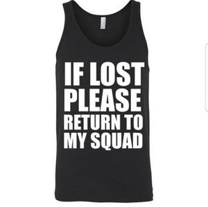 If Lost Please Return To My Squad Funny Tank Top